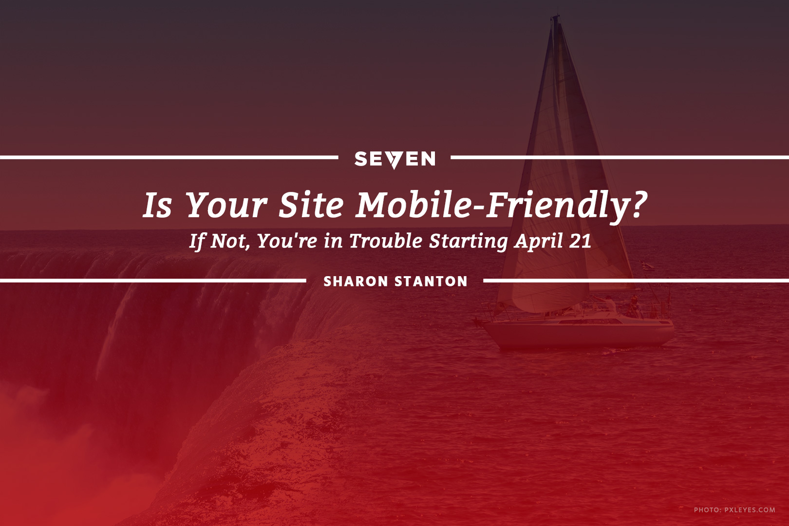 Is Your Site Mobile-Friendly? If Not, You're in Trouble Starting April 21