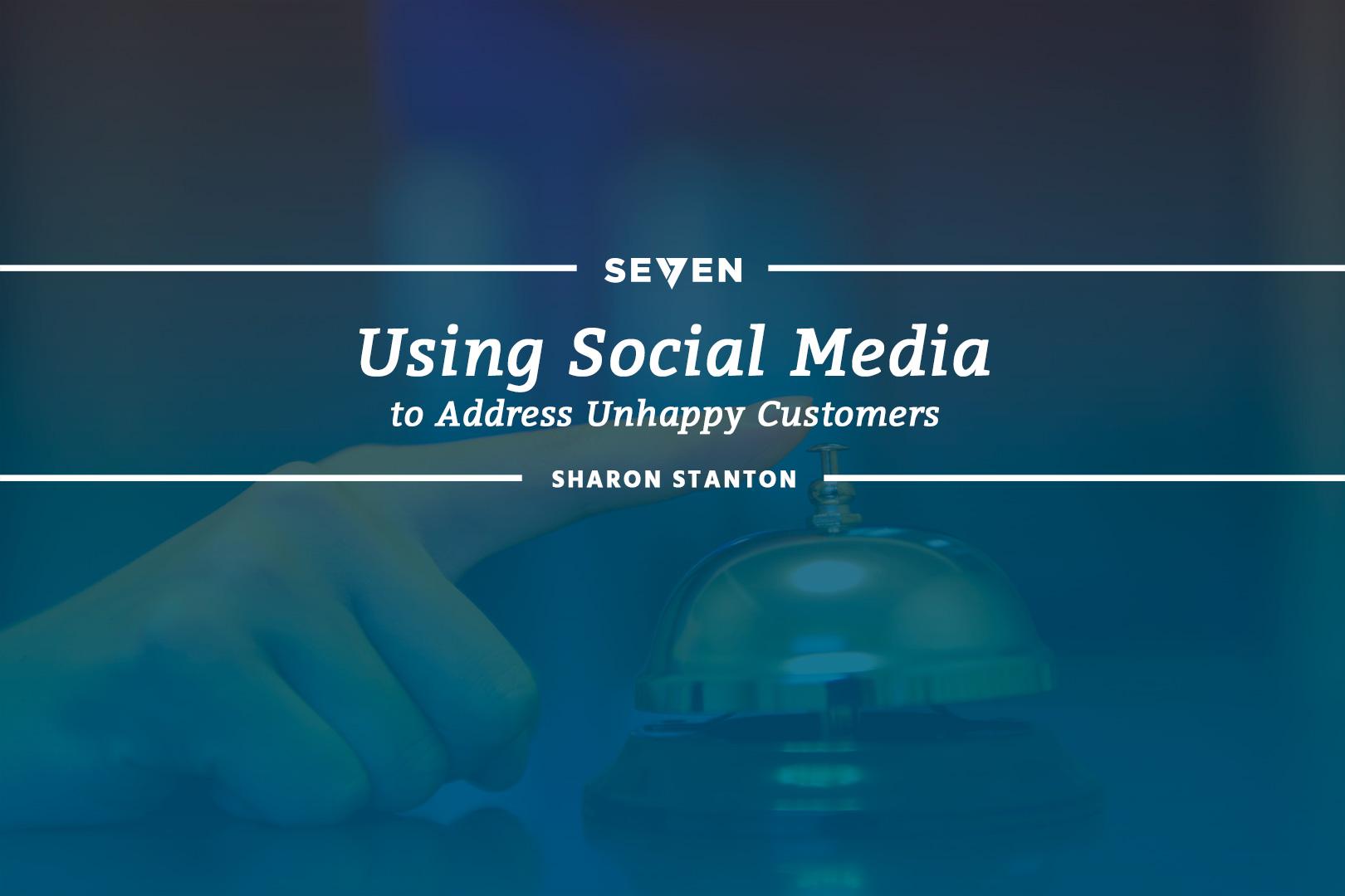 Using Social Media to Address Unhappy Customers