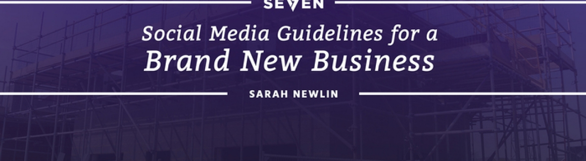 Social Media Guidelines for a Brand New Business
