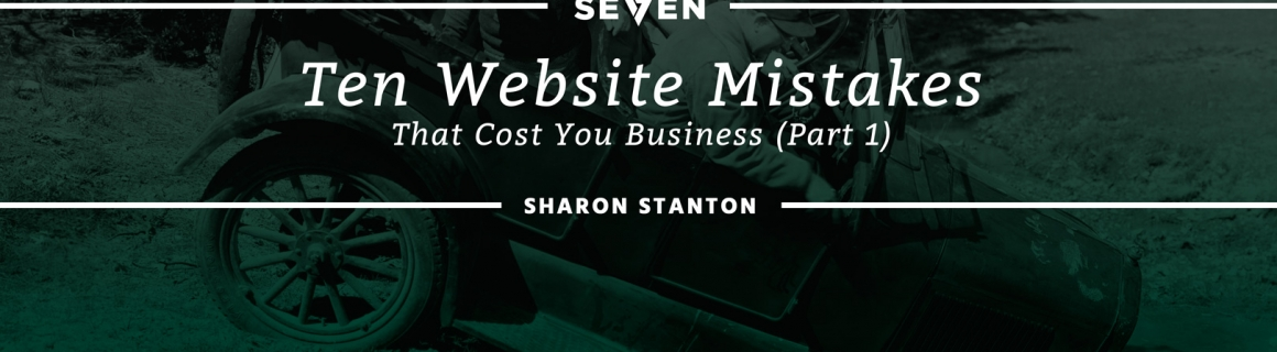 Ten Website Mistakes That Cost You Business (Part I)