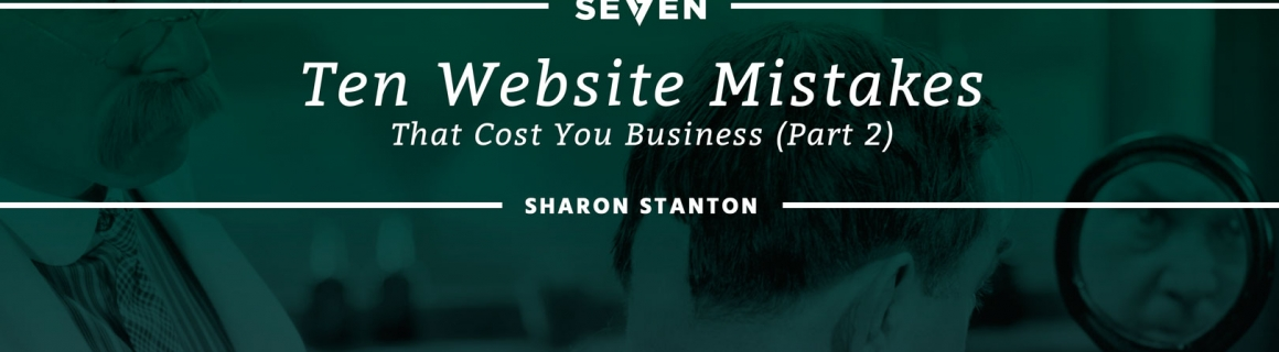 10 Website Mistakes That Cost You Business (Part 2)