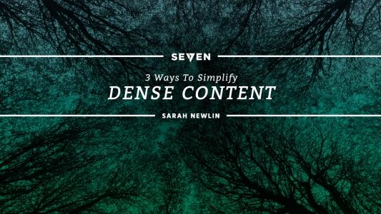 3 Ways to Simplify Dense Content