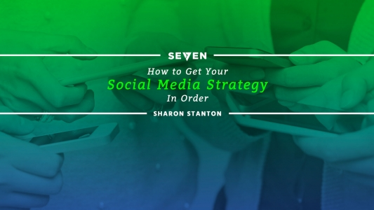 How to Get Your Social Media Strategy in Order