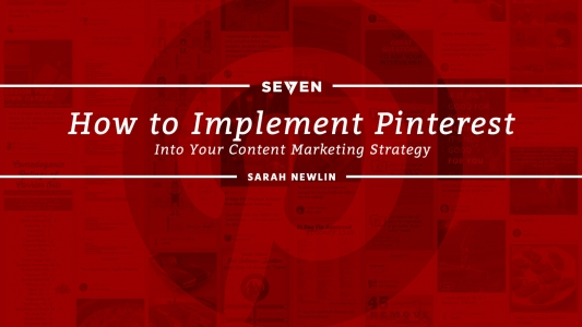 How to Implement Pinterest Into Your Content Marketing Strategy