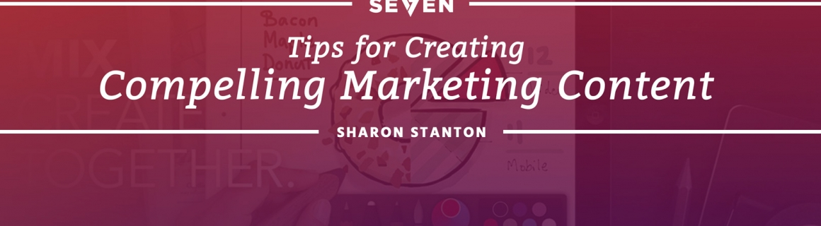 Tips for Creating Compelling Marketing Content